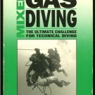 Mount Tom & Bret Gilliam: Mixed Gas Diving The Ultimate Challenge For Technical Diving