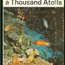 Eibl - Eibesfeldt Irenaus: Land Of A Thousand Atolls A Study of Marine Life in the Maldives and Nico