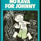 O ' Grady John: No Kava For Johnny