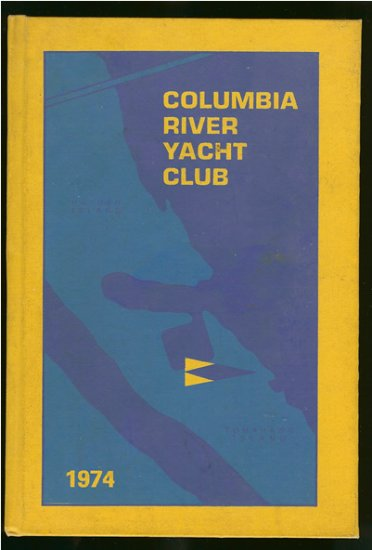 Columbia River Yacht Club: 1974 Roster And Year Book