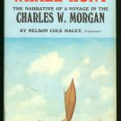 Haley Nelson Cole: Whale Hunt The Narrative of a Voyage in the Charles W. Morgan