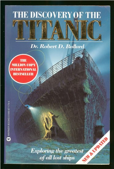 Ballard Robert D. Dr: The Discovery Of The Titanic