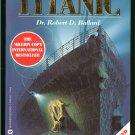 Ballard Robert D. Dr: The Discovery Of The Titanic