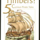 Chobot Jim & Jackie: Shiver Me Timbers 5 Curious Pirate Tales