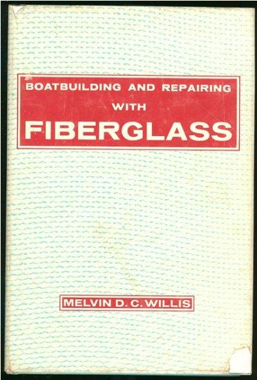 Willis Melvin D. C: Boatbuilding And Repairing With Fiberglass