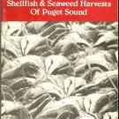 Cheney Daniel P. & Thomas F. Mumford Jr: Shellfish & Seaweed Harvests Of Puget Sound