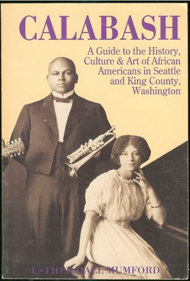 Mumford Esther Hall: Calabash A Guide to the History Culture & Art of African Americans in Seattle a