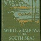 O ' Brien Frederick: White Shadows In The South Seas