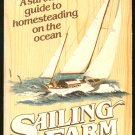 Neumeyer: Sailing The Farm A Survival Guide to Homesteading on the Ocean