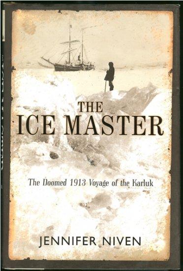 Niven Jennifer: The Ice Masters The Doomed 1913 Voyage of the Kurluk