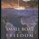 Vigor John: Small Boat To Freedom A Journey of Conscience to a New Life in America
