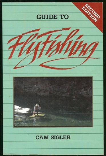 Sigler Cam: Guide To Flyfishing