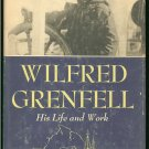 Kerr J. Lennox: Wilfred Grenfell His Life and Work