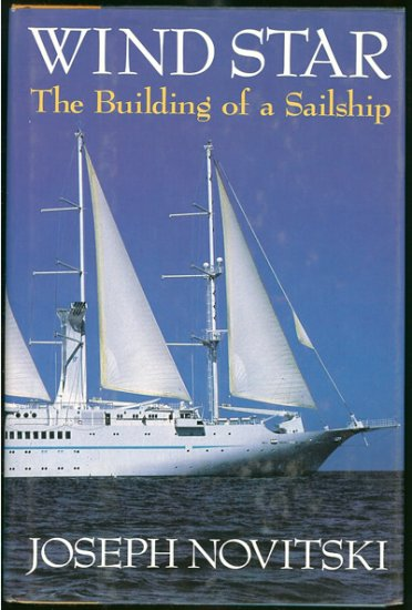 Novitski Joseph: Wind Star The Building of a Sailship