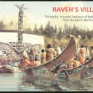 Ruddell Nancy: Ravens Village The Myths Arts and Traditions of Native People From the Pacific Northw