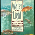 Harrigan Stephen: Water And Light A Divers Journey to a Coral Reef