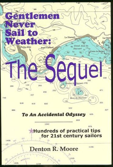 Moore Denton R: Gentlemen Never Sail To Weather : The Sequel