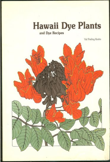 Krohn Val Frieling: Hawaii Dye Plants And Dye Recipes
