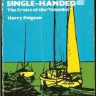 "Pidgeon Harry: Around The World Single Handed The Cruise of the ""Islander"