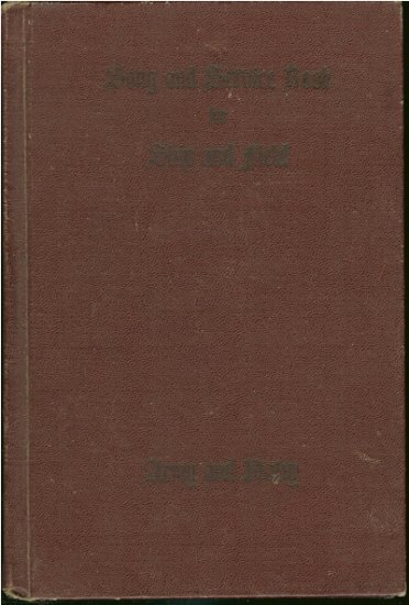 Bennett Ivan L. (edited by): Song And Service Book For Ship And Field Army And Navy