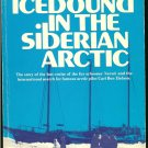 Gleason Robert J: Icebound In The Siberian Arctic The story of the last cruise of the fur schooner &
