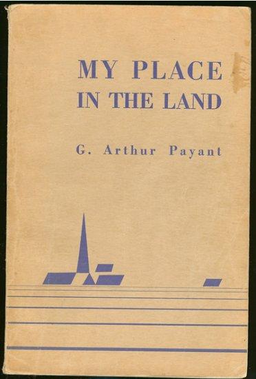 Payant G. Arthur: My Place In The Land