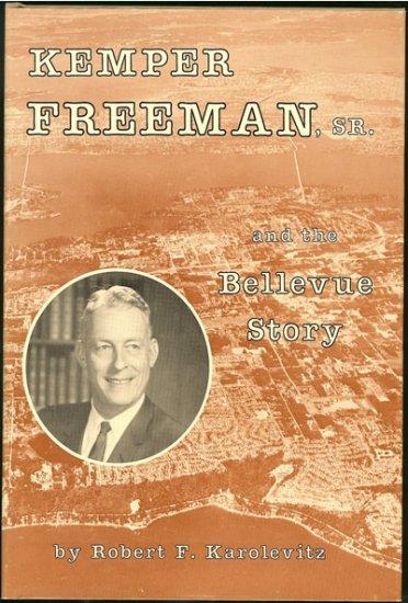 Karolevitz Robert F: Kemper Freeman Sr. And The Bellevue Story