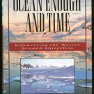 Gorman James: Ocean Enough And Time Discovering the Waters Around Antarctica