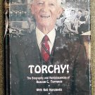 Torrance Roscoe C. with Bob Karolevitz: Torchy The Biography and Reminiscences of Roscoe C. Torrance