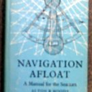 Moody Alton B: Navigation Afloat A Manual for the Seaman