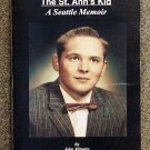 Mitsules John & Jake Sudderth: The St Anns Kid A Seattle Memoir