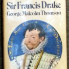 Thomson George Malcolm: Sir Francis Drake