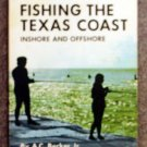 Becker A.C. Jr: Fishing The Texas Coast Inshore and Offshore