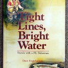 Engerbretson Dave: Tight Lines Bright Water Travels With a Fly Fisherman