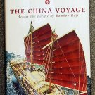 Severin Tim Warner Rex Benyon Joe: The China Voyage Across the Pacific by Bamboo Raft