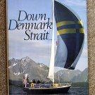 Smith Edgar Newbold: Down Denmark Strait