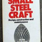 Nicolson Ian: Small Steel Craft : Design  Construction and Maintenance