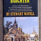 Wavell Stewart: The Naga Kings Daughter Adventure on the Malay Peninsula