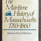 Morison Samuel Eliot: The Maritime History of Massachusetts 1783-1860