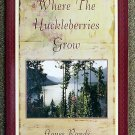 Rands Agnes: Where the Huckleberries Grow