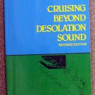 Chappell John: Cruising Beyond Desolation Sound Channels and Anchorages from the Yuculta Rapids to C
