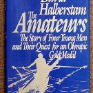 Halberstam  David: The Amateurs the Story of Four Young Men and Their Quest for an Olympic Gold Meda