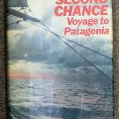 Bailey Maurice Bailey Maralyn: Second Chance Voyage to Patagonia