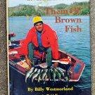 Westmorland Billy: Them Ol Brown Fish