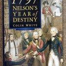 White Colin: 1797 Nelsons Year of Destiny  Cape st Vincent and Santa Cruz De Tenerife