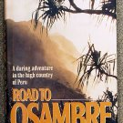 Ridgway John: Road to Osambre A Daring Adventure in the High Country of Peru