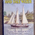 Crowe Bill & Phyllis: Heaven Hell And Salt Water Round the World in the Schooner Lang Syne