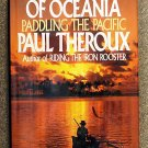 Theroux Paul: The Happy Isles of Oceania Paddling the Pacific