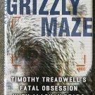 Nick Jans:   Grizzly maze  Timothy Treadwell's fatal obsession with Alaskan bears