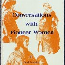 Fred Lockley; Mike Helm:   Conversations with pioneer women